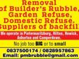 Removal of Builders Rubble, Garden Refuse and Domestic