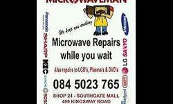 "Microwave repairs "" While you wait "" we also repair"